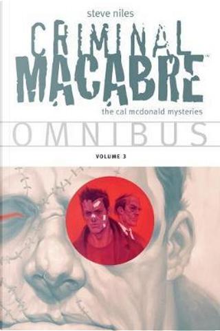 Criminal Macabre Omnibus 3 by Steve Niles