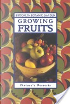 Growing Fruits by Janet Marinelli