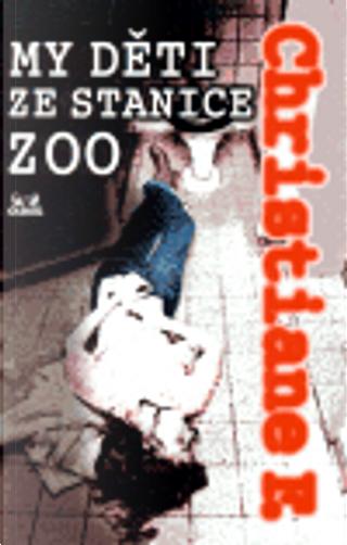 My děti ze stanice ZOO by Christiane F.