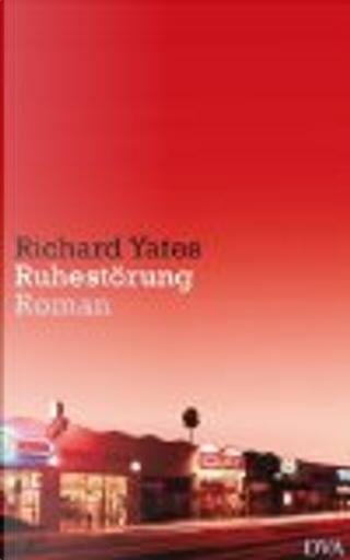 Ruhestörung by Richard Yates