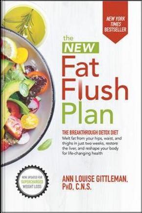 The New Fat Flush Plan by Ann Louise Gittleman