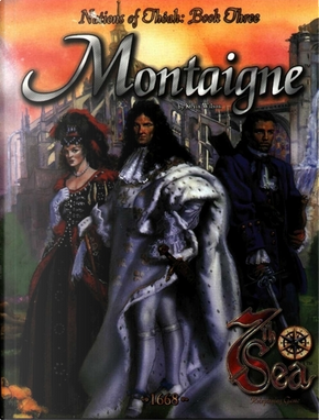 Nations of Theah: Montaigne by Jean-Marie Baveux, Jim Pinto, Kevin Wilson, Rob Vaux