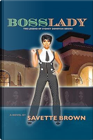 Bosslady by Savette Brown