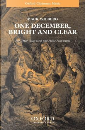 One December, bright and clear by Mack Wilberg