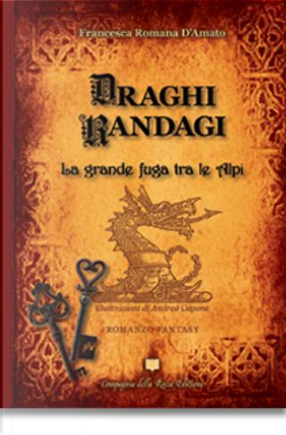 Draghi randagi by Francesca Romana D'Amato