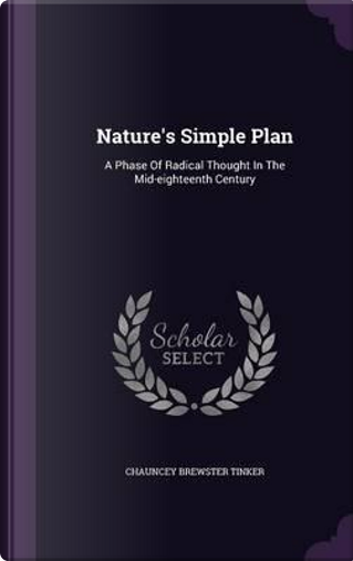 Nature's Simple Plan by Chauncey Brewster Tinker