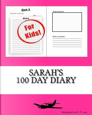 Sarah's 100 Day Diary by K. P. Lee