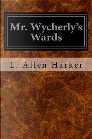Mr. Wycherly's Wards by L. Allen Harker