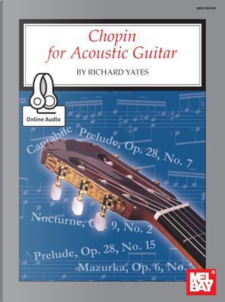 Chopin for Acoustic Guitar by RICHARD YATES