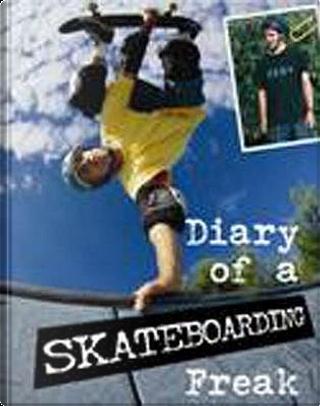 Skateboarding (Diary of a Sports Freak) by Ben Powell