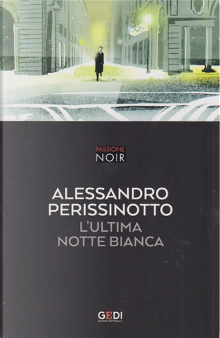 L'ultima notte bianca by Alessandro Perissinotto