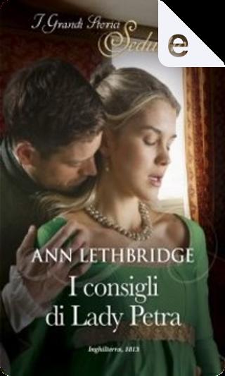 I consigli di Lady Petra by Ann Lethbridge