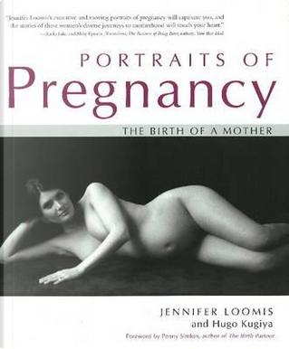 Portraits of Pregnancy by Jennifer Loomis