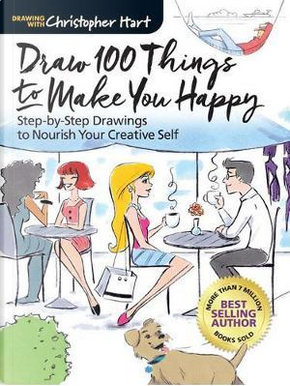 Draw 100 Things to Make You Happy by Christopher Hart
