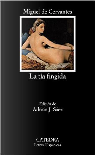 La tía fingida by Miguel de Cervantes Saavedra