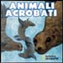 Animali acrobati