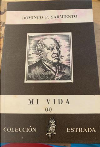 Mi vida II by Domingo Faustino Sarmiento