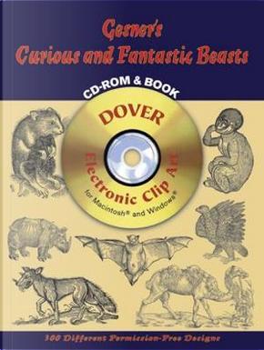 Gesner's Curious and Fantastic Beasts by Konrad Gesner