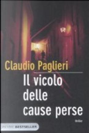 Il vicolo delle cause perse by Claudio Paglieri