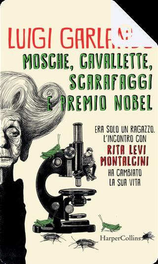 Mosche, cavallette, scarafaggi e premio Nobel by Luigi Garlando