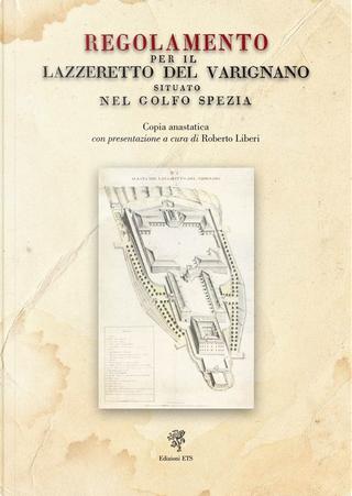 Regolamento per il Lazzeretto del Varignano situato nel Golfo Spezia by