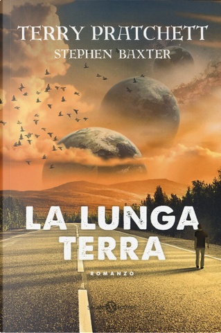 La lunga terra by Stephen Baxter, Terry Pratchett