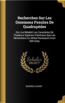 Recherches Sur Les Ossemens Fossiles de Quadrupèdes by Georges Cuvier
