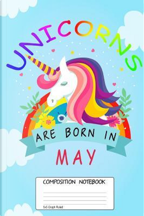 Unicorns are born in May by Pea Ridge Publishing