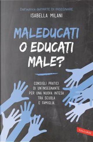 Maleducati o educati male? by Isabella Milani