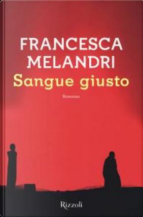Sangue giusto by Francesca Melandri