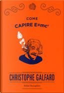Come capire E=mc² by Christophe Galfard
