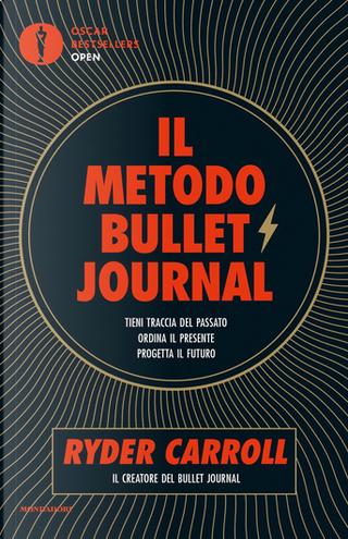 Il metodo Bullet Journal by Ryder Carroll