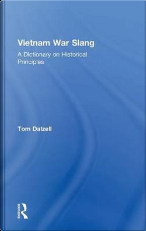 Vietnam War Slang by Tom Dalzell
