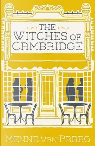 Witches of Cambridge, The by Menna van Praag