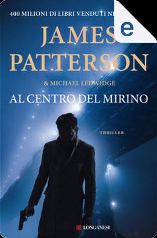 Al centro del mirino by Michael Ledwidge, James Patterson