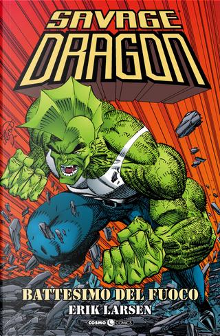 Savage dragon Vol. 1 by Erik Larsen