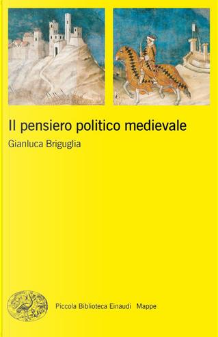 Il pensiero politico medievale by Gianluca Briguglia