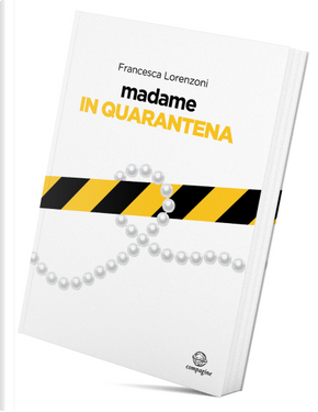 Madame in quarantena by Francesca Lorenzoni
