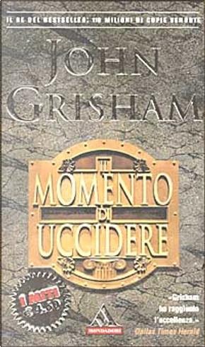 Il momento di uccidere by John Grisham