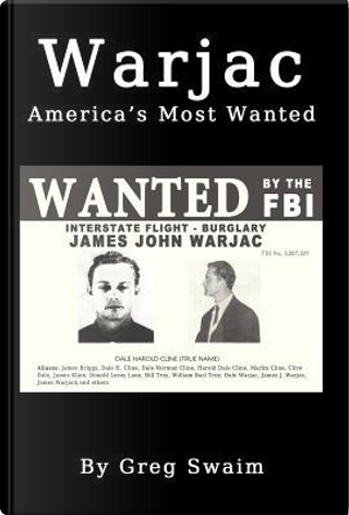 Warjac America's Most Wanted by Greg A Swaim