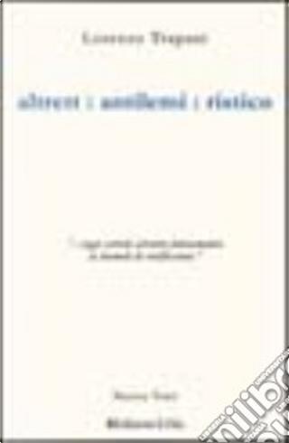 Altrett : antilemi : ristico by Lorenzo Trapani