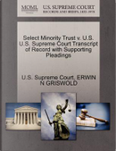 Select Minority Trust V. U.S. U.S. Supreme Court Transcript of Record with Supporting Pleadings by Erwin N. Griswold