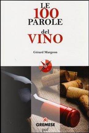 Le 100 parole del vino by Gérard Margeon