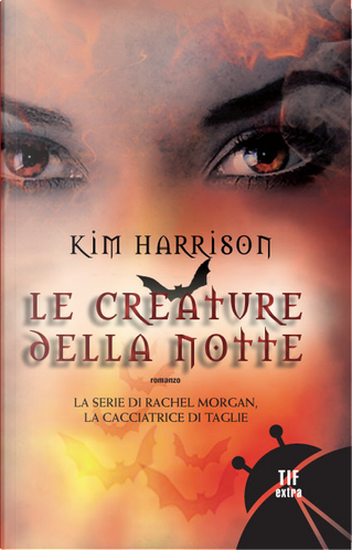 Le creature della notte by Kim Harrison