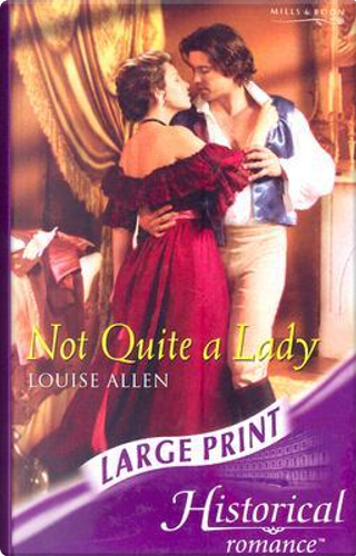 Not Quite a Lady by Louise Allen