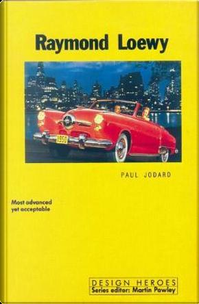 Raymond Loewy by Paul Jodard
