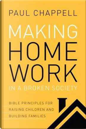 MAKING HOME WORK IN A BROKEN S by Paul Chappell