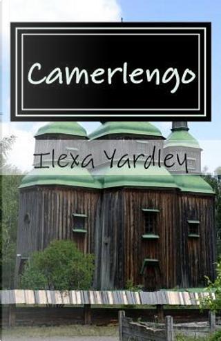 Camerlengo by Ilexa Yardley