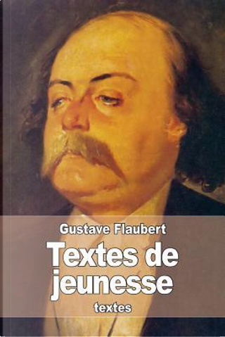 Textes De Jeunesse by Gustave Flaubert