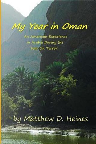 My Year in Oman by Matthew D. Heines